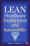 Lean Healthcare Deployment and Sustainability, Dean, Mark L., 0071817700