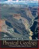 Exercises in Physical Geology, Hamblin, W. Kenneth and Howard, James D., 013144770X
