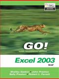 GO! with Microsoft Office Excel 2003 Brief and Student CD Package, Gaskin, Shelley and Ferrett, Bob, 0132437708