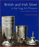 British and Irish Silver in the Fogg Art Museum, Harvard University Art Museums, Hartop, Christopher, 0300117701