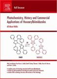 Photochemistry, History and Commercial Applications of Hexaarylbiimidazoles : All about HABIs, Dessauer, Rolf, 0444527702