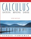 Calculus Single Variable, Anton, Howard and Bivens, Irl C., 0470647701