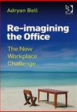 The New Workplace Challenge : Managing Successful and Innovative Workplace Transition, Bell, Adryan, 0566087707