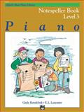Alfred's Basic Piano Course Notespeller, Gayle Kowalchyk and E. L. Lancaster, 0739027700