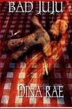 Bad Juju, Dina Rae, 1480067709