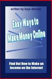 Easy Ways to Make Money Online, Kaye Dennan, 1492947709