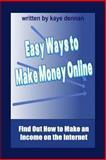 Easy Ways to Make Money Online, Kaye Dennan, 1492947709