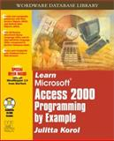 Learn MS Access 2000 Programming by Example, Julitta Korol, 1556227701