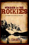 Murder in the Rockies, G. Eldon  Smith, 1938467701