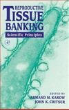 Reproductive Tissue Banking : Scientific Principles, , 0123997704