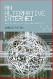 An Alternative Internet, Atton, Chris, 0748617701