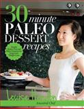 30-Minute Paleo Dessert Recipes, Louise Hendon, 1494467704