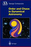Order and Chaos in Dynamical Astronomy, Contopoulos, George, 3642077706