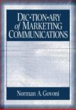 Dictionary of Marketing Communications, Govoni, Norman A., 0761927700