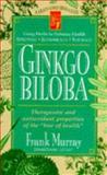 Ginkgo Biloba, Frank Murray, 0879837705