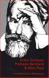 Professor Bernhardi and Other Plays, Schnitzler, Arthur, 0929497708