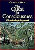 The Quest for Consciousness : A Neurobiological Approach, Koch, Christof, 0974707708