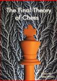 The Final Theory of Chess, , 0981567703