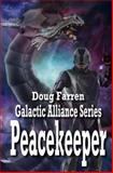 Galactic Alliance (Book 4) - Peacekeeper, Doug Farren, 1493537709