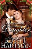 Romancing the Dustman's Daughter, Ruth Hartman, 149377770X