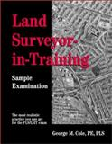 Land Surveyor-in-Training Sample Examination, Cole, George M., 1888577703