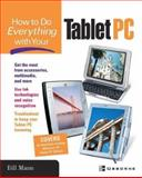 How to Do Everything with Your Tablet PC, Mann, William and Mann, Bill, 0072227710