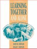 Learning Together and Alone : Cooperative, Competitive, and Individualistic Learning, Johnson, David W. and Johnson, Roger T., 0205287719