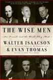The Wise Men, Evan Thomas and Walter Isaacson, 0684837714