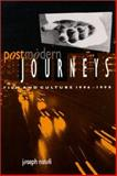 Postmodern Journeys : Film and Culture 1996-1998, Joseph P. Natoli, 0791447715