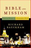 Bible and Mission : Christian Witness in a Postmodern World, Bauckham, Richard, 0801027713