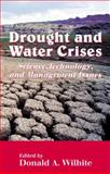 Drought and Water Crises : Science, Technology, and Management Issues, , 0824727711
