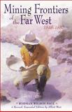 Mining Frontiers of the Far West, 1848-1880, Paul, Rodman W., 0826327710
