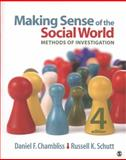 Making Sense of the Social World : Methods of Investigation, Chambliss, Daniel F. and Schutt, Russell K., 1452217718
