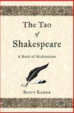 The Tao of Shakespeare, Scott Kaiser, 1500277711