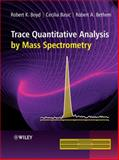 Trace Quantitative Analysis by Mass Spectrometry, Boyd, Robert K. and Basic, Cecilia, 0470057718