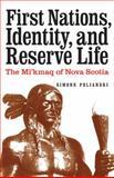 First Nations, Identity, and Reserve Life : The Mi'kmaq of Nova Scotia, Poliandri, Simone, 0803237715