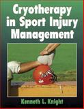 Cryotherapy in Sport Injury Management, Knight, Kenneth L., 0873227719