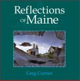 Reflections of Maine, Greg Currier, 0892727713