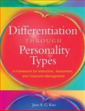 Differentiation Through Personality Types : A Framework for Instruction, Assessment, and Classroom Management, Kise, Jane A. G., 1412917719