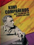 Kiwi Companeros : New Zealand and the Spanish Civil War, , 1877257710
