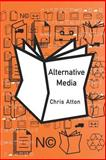 Alternative Media, Atton, Chris, 0761967710