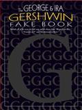 The George and Ira Gershwin Fake Book, George Gershwin, Ira Gershwin, 0769297714