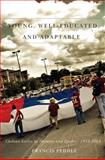 Young, Well-Educated, and Adaptable : Chilean Exiles in Ontario and Quebec, 1973-2010, Peddie, Francis, 0887557716