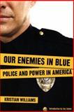 Our Enemies in Blue, Kristian Williams, 0896087719