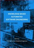 Knowledge Based Automated Software Engineering, Stanev, Ivan and Grigorova, Katalina, 1443837717