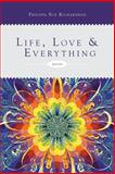 Life, Love and Everything, Philippa Sue Richardson, 1483677710