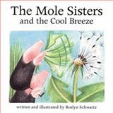 The Mole Sisters and the Cool Breeze, Roslyn Schwartz, 155037771X