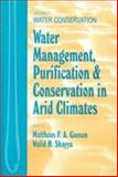 Water Management, Purification and Conservation in Arid Climates 9781566767712