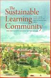 The Sustainable Learning Community : One University's Journey to the Future, Aber, John and Kelly, Tom, 1584657715