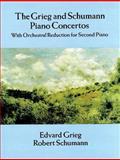 The Grieg and Schumann Piano Concertos, Edvard Grieg and Robert Schumann, 0486287718